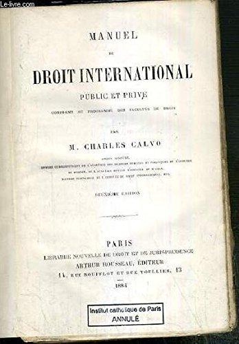 MANUEL DE DROIT INTERNATIONAL PUBLIC ET PRIVE CONFORME AU PROGRAMME DES FACULTES DE DROIT - 2eme EDITION.