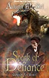 Spark of Defiance: Elemental Magic & Epic Fantasy Adventure (Games of Fire Trilogy Book 1)