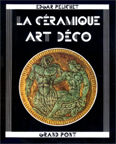 La céramique art déco par Edgar Pelichet (Relié)