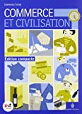 Commerce et civilisation. Per le Scuole superiori. Con CD-ROM