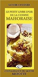 Le petit livre d'or de la cuisine mahoraise