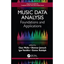 Music Data Analysis: Foundations and Applications (Chapman & Hall/CRC Computer Science & Data Analysis)