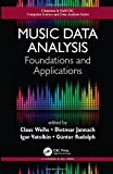 Music Data Analysis: Foundations and Applications (Chapman & Hall/CRC Computer Science and Data Analysis)