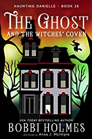 The Ghost and the Witches' Coven (Haunting Danielle Book 26) (English Edition)