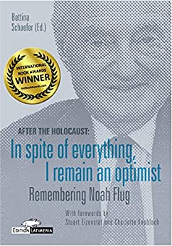 After the Holocaust: In spite of everything, I remain an optimist: Remembering Noah Flug (Edition Latimeria Book 3) (English Edition) von [Schaefer, Bettina]