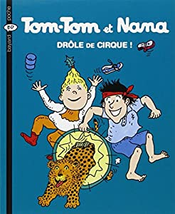"""Afficher """"Tom-Tom et Nana n° 7 Drôle de cirque !"""""""