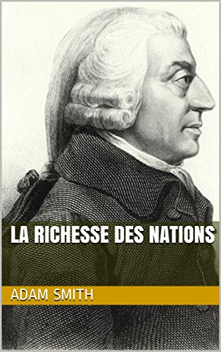 La Richesse des nations (French Edition)