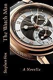 The Watch Man: A Novella (English Edition)