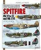 Supermarine Spitfire : Volume 2, Mk VI à IX & Mk XVI