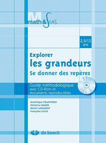 Explorer les grandeurs-se donner des repères : Guide méthodologique avec CD-Rom et documents reproductibles