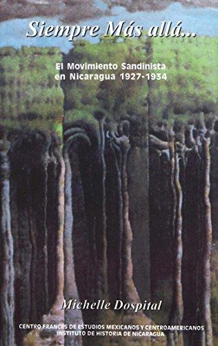Siempre más allá…: El movimiento sandinista 1927-1934 (Nicaragua) por Michelle Dospital