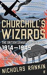 Churchill's Wizards: The British Genius for Deception 1914-1945 by Nicholas Rankin (2009-05-07)