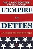 L' Empire des dettes: À l'aube d'une crise économique épique