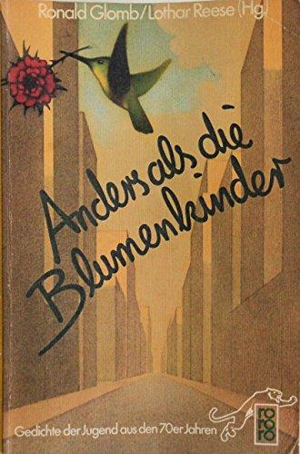 Anders als die Blumenkinder: Gedichte der Jugend aus den 70er Jahren