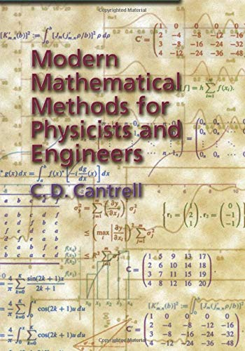 Modern Mathematical Methods for Physicists and Engineers -