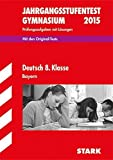 Jahrgangsstufentest - Gymnasium Deutsch 8. Klasse Bayern von Winter (16. Januar 2015) Taschenbuch
