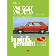 So wird's gemacht, Bd.10,Golf von 9/74 bis 8/83. Scirocco von 3/74 bis 4/81, Jetta von 8/79 bis 12/83. (50/60 PS)