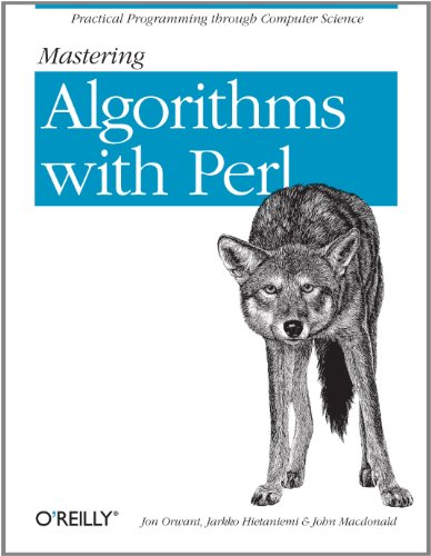Mastering Algorithms with Perl: Practical Programming Through Computer Science (English Edition)