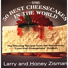 """The 50 Best Cheesecakes in the World: The Winning Recipes from the Nationwide """"Love That Cheesecake"""" Contest by Larry Zisman (15-Jun-1993) Paperback"""