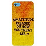 For Apple IPod Touch 6 My Attitude Is Based On How You Are Treat Me, Good Quoutes, Yellow Texture Background Designer Printed High Quality Smooth Matte Protective Mobile Pouch Back Case Cover By BUZZWORLD
