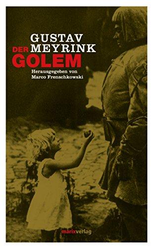 Der Golem: Herausgegeben von Marco Frenschkowski