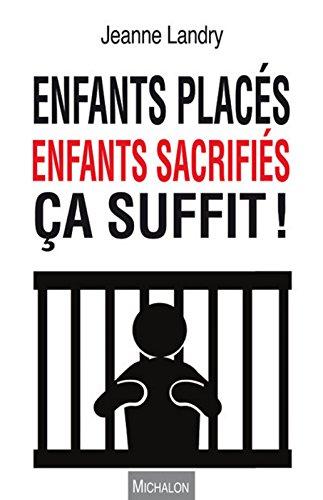 Enfants placés, enfants sacrifiés, ça suffit !