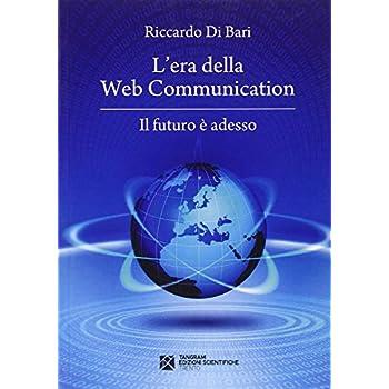 L'era Della Web Communication. Il Futuro È Adesso
