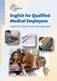 English for Qualified Medical Employees: Englisch für Medizinische Fachangestellte