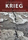Krieg: Reflexionen von Thukydides bis Enzensberger
