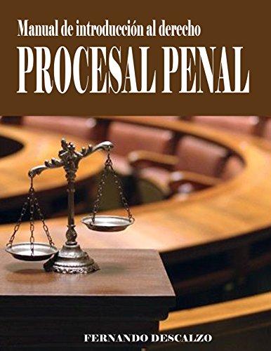 Manual de iniciación al Derecho Procesal Penal par Fernando Descalzo