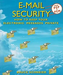 [(E-mail Security : How to Keep Your Electronic Messages Private)] [By (author) Bruce Schneier] published on (March, 1995)