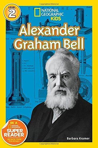 National Geographic Readers: Alexander Graham Bell (Readers Bios) by Barbara Kramer (2015-01-06)