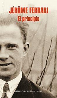 El principio par Jérôme Ferrari