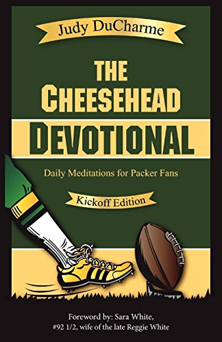 The Cheesehead Devotional: Daily Meditations for  Packer Fans -
