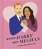 When Harry Met Meghan: A modern-day royal love story