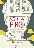 Ask a Pro: Deep Thoughts and Unreliable Advice from America's Foremost Cycling Sage