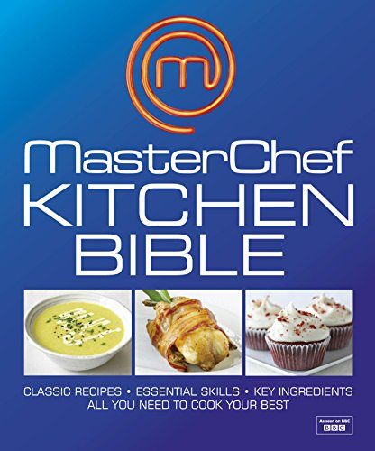 MasterChef Kitchen Bible (Dk Cookery General)