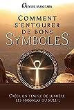 Comment s'entourer de bons symboles - Créer un temple de lumière, les massalas du soleil