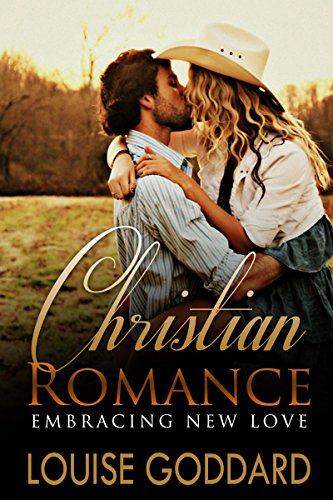 Christian Romance Book 1 Embracing New Love Standalone Short Western Christian Fiction Free Christian Historical