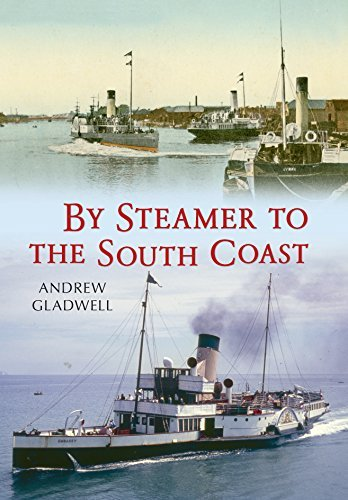 By Steamer to the South Coast by Andrew Gladwell (2014-08-28)