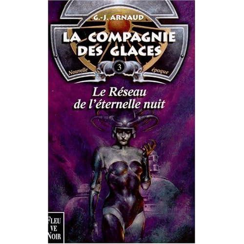 La Compagnie des glaces, nouvelle époque, tome 3 : Le Réseau de l'éternelle nuit