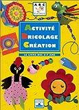 Activité, bricolage, création - Le Livre des 3-7 ans