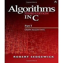 Algorithms in C, Part 5: Graph Algorithms (3rd Edition) (Pt.5)