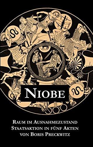Niobe – Raum im Ausnahmezustand: Staatsaktion in fünf Akten