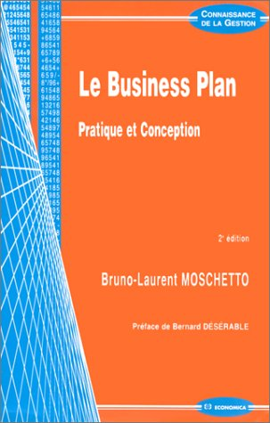 Le Business Plan : Pratique et conception