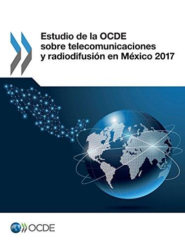 Estudio de la OCDE sobre telecomunicaciones y radiodifusión en México 2017