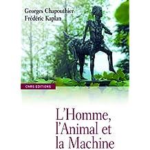 L'homme, l'animal et la machine : Perpétuelles redéfinitions