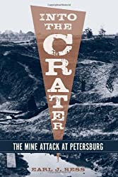 Into the Crater: The Mine Attack at Petersburg by Earl J. Hess (2010-11-30)