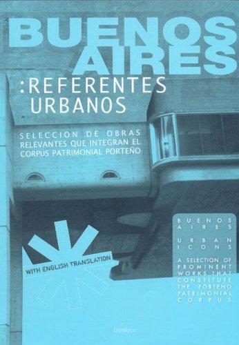Buenos Aires: Referentes Urbanos