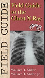 Field Guide To The Chest X-ray (Field Guide Series)